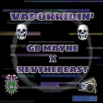 Vaporridin' (feat. GB Mayne & Revthebeast)