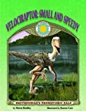 Velociraptor: Small and Speedy - a Smithsonian Prehistoric Pals Book (with Audiobook CD and poster) (Smithsonian s Prehistoric Pals)