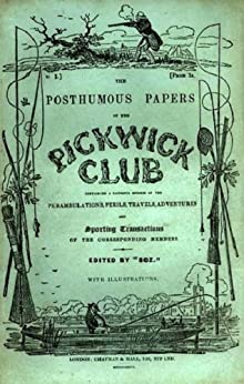 """The Pickwick Papers by [Charles Dickens, Robert Seymour, Hablot """"Phiz"""" Knight Browne]"""