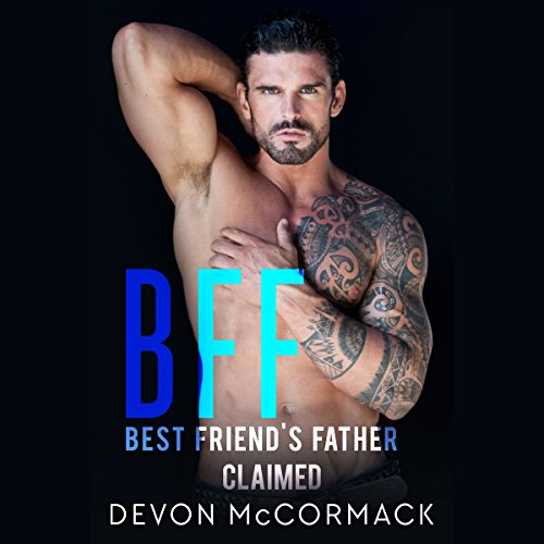 BFF: Best Friend's Father Claimed audiobook cover art