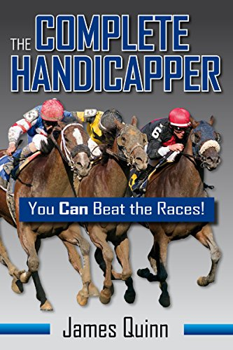 The Complete Handicapper: You Can Beat the Races!