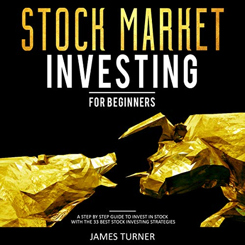 Stock Market Investing for Beginners: A Step by Step Guide to Invest in Stock with the 33 Best Stock Investing Strategies cover art