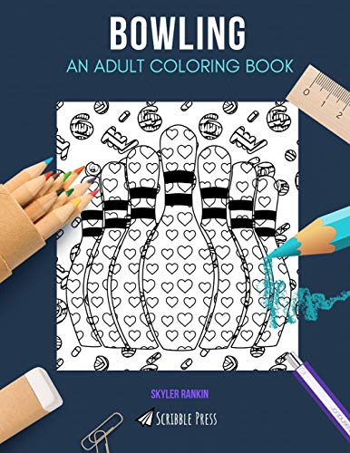 Compare Textbook Prices for BOWLING: AN ADULT COLORING BOOK: A Bowling Coloring Book For Adults  ISBN 9781670681782 by Rankin, Skyler