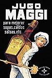 The Poster Corp Advertisement – Cooks: Jugo Maggi
