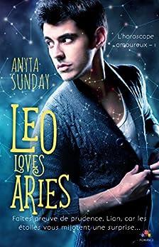 Leo Loves Aries: L'horoscope amoureux, T1 par [Anyta Sunday, Mylène Régnier]