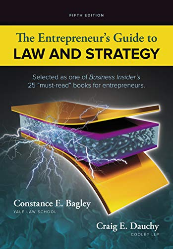 Compare Textbook Prices for The Entrepreneur's Guide to Law and Strategy 5 Edition ISBN 9781285428499 by Bagley, Constance E.,Dauchy, Craig E.