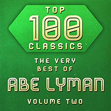 Top 100 Classics - The Very Best of Abe Lyman Volume 2