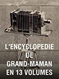L'encyclopedie de grand-maman en 13 volumes