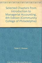 Selected Chapters from Introduction to Managerial Accounting, 4th Edition (Community College of Philadelphia)
