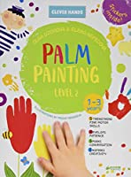 Palm Painting Level 2: Stickers Inside! Strengthens Fine Motor Skills, Develops Patience, Sparks Conversation, Inspires Creativity (Clever Hands)