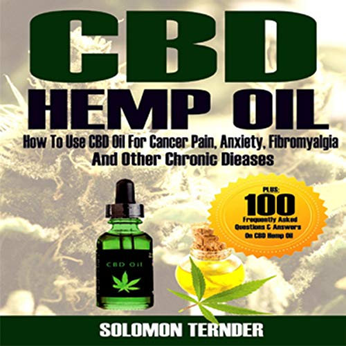 Hemp Oil: How to Use CBD Oil for Cancer Pain, Anxiety, Fibromyalgia and Other Chronic Diseases Titelbild