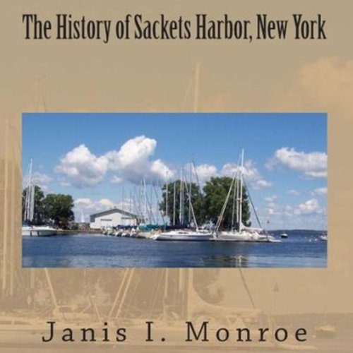 The History of Sackets Harbor, New York audiobook cover art