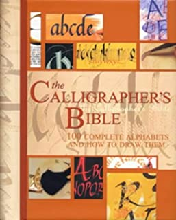 The Calligrapher's Bible: 100 Complete Alphabets and How to Draw Them by David Harris (2003-09-30)