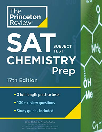 Princeton Review SAT Subject Test Chemistry Prep, 17th Edition: 3 Practice Tests + Content Review +