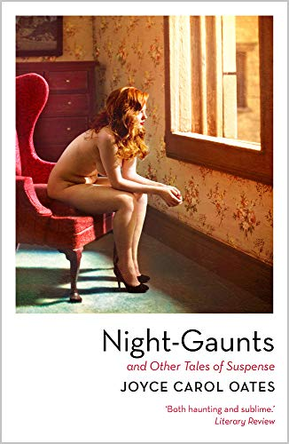 Carol Oates, J: Night-Gaunts and Other Tales of Suspense