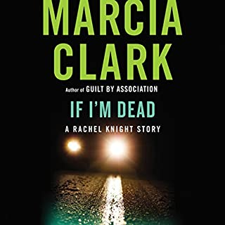 If I'm Dead     A Rachel Knight Story              By:                                                                                                                                 Marcia Clark                               Narrated by:                                                                                                                                 January LaVoy                      Length: 1 hr and 31 mins     160 ratings     Overall 4.0
