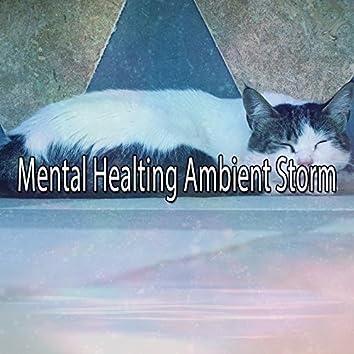 Mental Healting Ambient Storm
