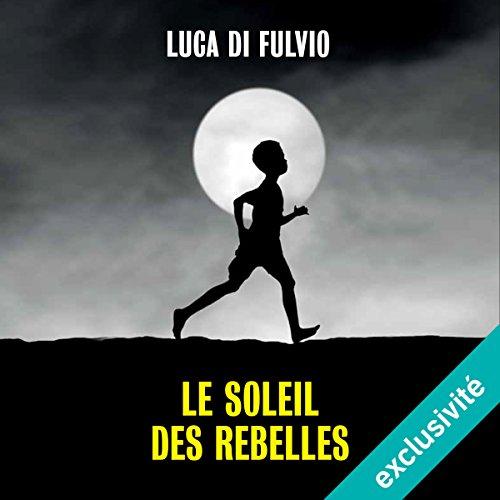 Le soleil des rebelles Titelbild