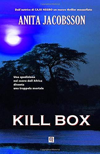 KILL BOX (Thriller): Dall'autrice di 'Cajo Negro' un nuovo thriller mozzafiato