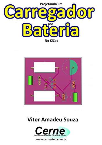 Projetando um Carregador de Bateria No KiCad