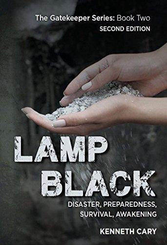 Lamp Black: Second Edition, Disaster, Preparedness, Survival, Awakening (The Gatekeeper Book 2) (English Edition)