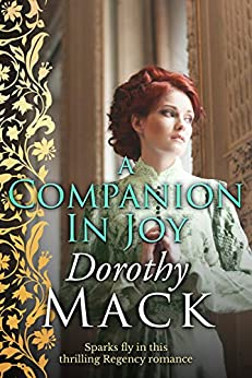 A Companion in Joy: Sparks fly in this thrilling Regency romance (Dorothy Mack Regency Romances) by [Dorothy Mack]