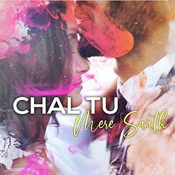 Chal Tu Mere Saath