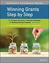 Winning Grants Step by Step: The Complete Workbook for Planning, Developing, and Writing Successful Proposals (The Jossey-Bass Nonprofit Guidebook Series)