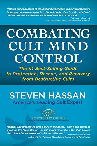 Compare Textbook Prices for Combating Cult Mind Control: The #1 Best-selling Guide to Protection, Rescue, and Recovery from Destructive Cults  ISBN 9780967068824 by Hassan, Steven