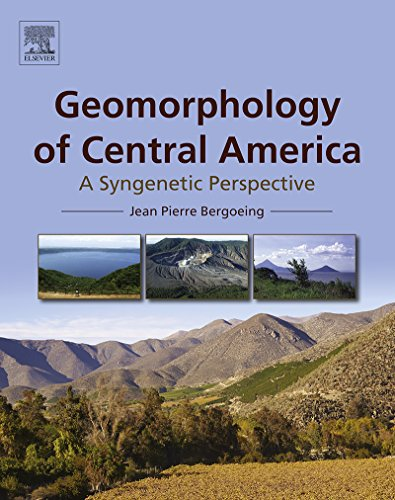 Geomorphology of Central America: A Syngenetic Perspective (English Edition)