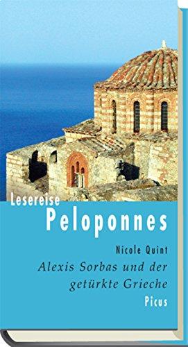 Lesereise Peloponnes: Alexis Sorbas und der getürkte Grieche (Picus Lesereisen)