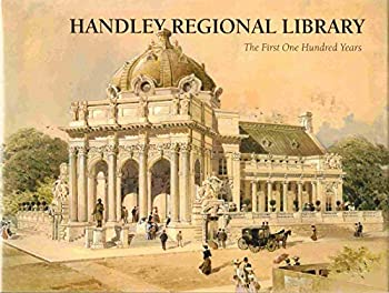 Hardcover HANDLEY REGIONAL LIBRARY The First One Hundred Years Book