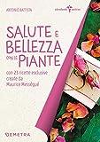 Recensione Salute e bellezza con le piante. Con 23 ricette esclusive create da Maurice Mességué