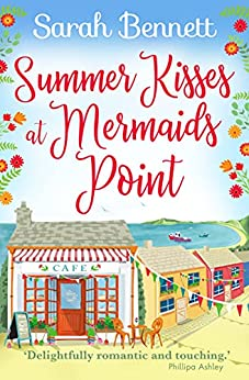 Summer Kisses at Mermaids Point: Escape to the seaside this summer with bestselling author Sarah Bennett (English Edition) par [Sarah Bennett]