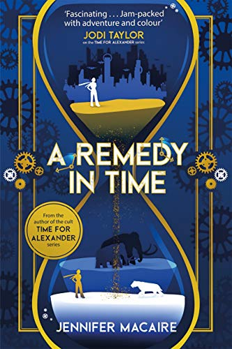 A Remedy In Time: Your FAVOURITE new timeslip story, from th