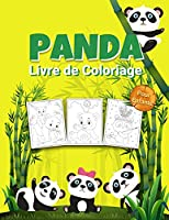 Panda Livre de Coloriage pour Enfants: Livre d'activités sur le panda pour les enfants, garçons et filles, grand livre de coloriage sur les animaux avec un panda à colorier pour toute la famille et livres de coloriage amusants pour les enfants