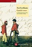 Camicie rosse: I garibaldini dall'Unità alla Grande Guerra (Economica Laterza Vol. 568) (Italian Edition)