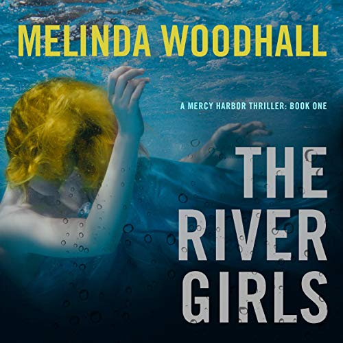 The River Girls: A Mercy Harbor Thriller audiobook cover art
