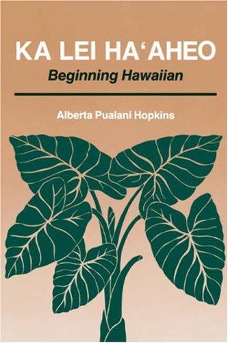 Download Ka Lei Ha'Aheo: Beginning Hawaiian 082481259X
