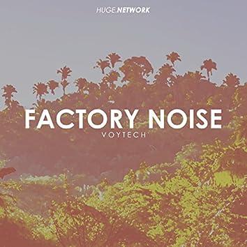 Factory Noise