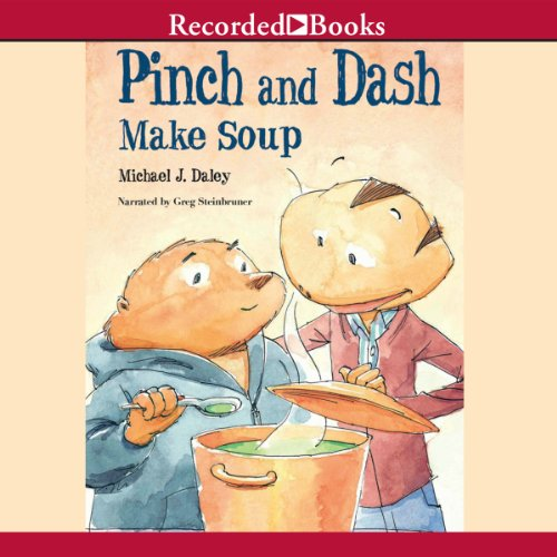 Pinch and Dash Make Soup audiobook cover art