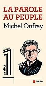 La Parole au peuple de Michel Onfray