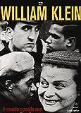 William Klein. Il mondo a modo suo. Catalogo della mostra (Milano, 17 giugno-11 settembre 2016). Ediz. illustrata