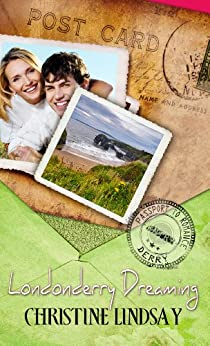Londonderry Dreaming (Passport to Romance) by [Christine Lindsay]