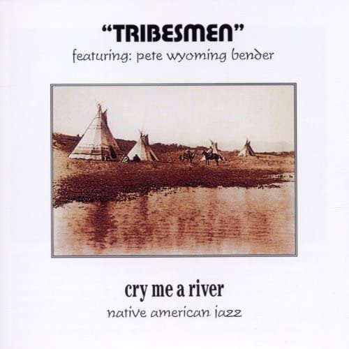 Tribesmen feat. Pete Wyoming Bender