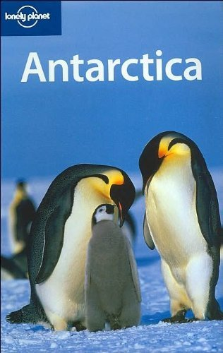 Lonely Planet Antarctica (Country Guide) 3rd edition by Jeff Rubin (2005) Paperback