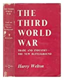 The Third World War; Trade and Industry, the New Battleground