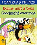 Bonne nuit à tous / Goodnight everyone (I Can Read French)