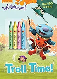Troll Time! (Wallykazam!) (Color Plus Crayons and Sticker) by Golden Books (2015) Paperback