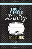 Food & Fitness Diary - Régime Alimentaire Agenda 90 JOURS: Journal minceur à compléter